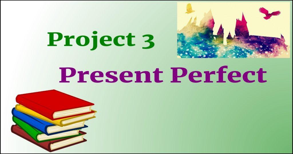 Present perfect tense, Harry Potter, hogwarts